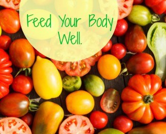 Key #2 to a Calm, Healthy, Sexy Life – Feed Your Body Well