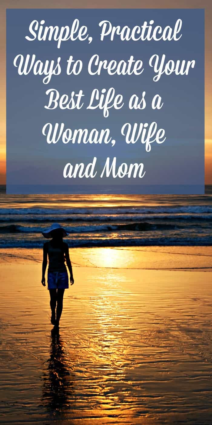 How to create your best life as a woman, wife and mom - tips and ideas for healthy living and a happy marriage. #marriage #healthyliving #healthylife
