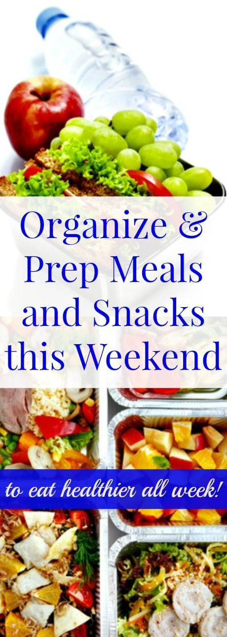 Organize and Prep Meals and Snacks this Weekend - to Eat Healthier All Week - Here are 5 simple things you can do this weekend to feed your family healthy meals and snacks next week, while saving time and reducing stress. These are perfect for back to school. Family dinner | School lunch | Healthy snacks
