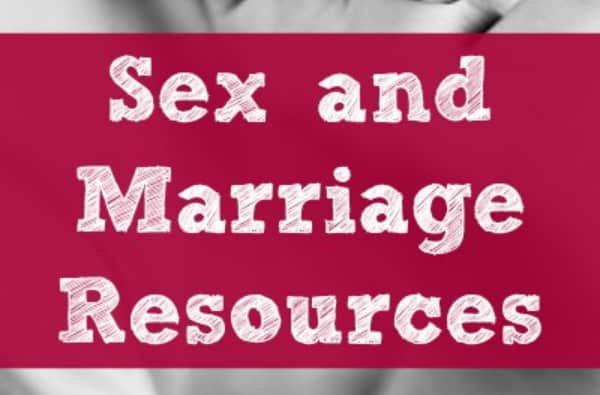 Sex and marriage resources - tips, ideas, advice and encouragement
