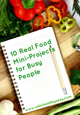 10 Real Food Mini Projects for Busy People . Top 10 Post Features from Pin It Monday Hop #18