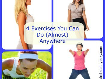 4 Easy Exercises You Can Do at Home (or Almost Anywhere!)