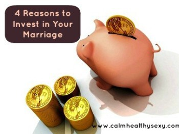 4 Reasons to Invest in Your Marriage