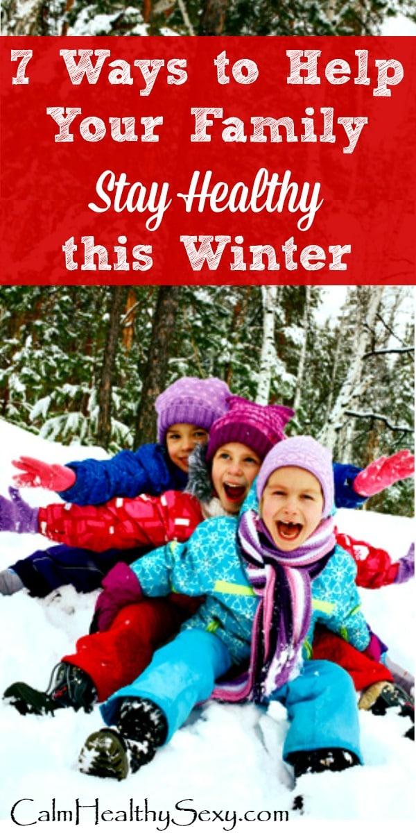 Family Winter Health Tips - 7 ways to help your family stay healthy this winter | Healthy living tips and ideas | Healthy eating | Sleep #healthtips #healthyfamily #winter