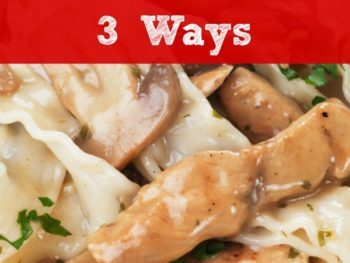 Easy Chicken and Mushrooms 3 Ways - A quick and healthy family dinner with a no-mushroom, kid-friendly option. Plus a simple way to turn it into a meal for guests. Quick and easy family meals and dinner | Chicken dinner | Healthy family dinners