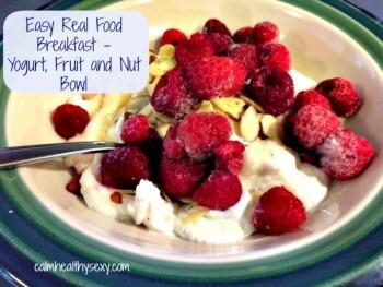 Easy Real Food Breakfast – Yogurt, Fruit and Nut Bowl