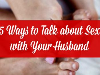 5 Ways to Talk About Sex With Your Husband