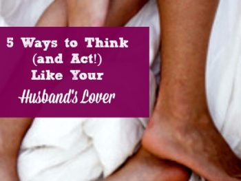 5 Ways to Think (and Act!) Like Your Husband's Lover - Being a lover and having great sex aren't just for women in movies and romance novels! Here are 5 things every married woman can do to become her husband's lover. Marriage tips | Marriage advice | Sex life | Sexy marriage | Christian marriage