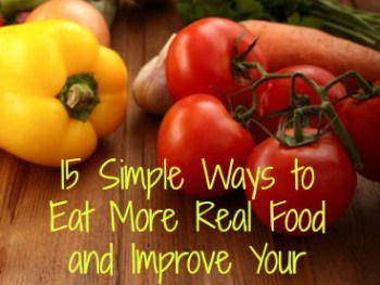 15 Simple Ways to Eat Healthy and Improve Your Family's Diet
