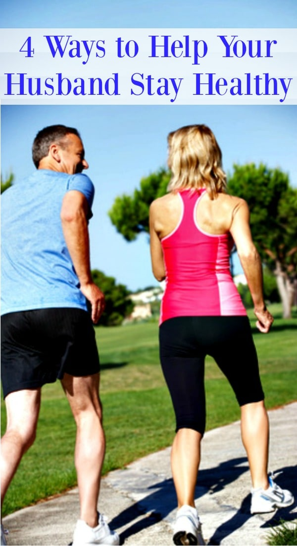 Here are 4 simple things you can do to help your husband take care of his health and stay healthy. Prevention | Health care | Exercise | Healthy living