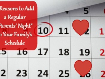 "4 Reasons to Add a Regular ""Parents' Night"" to Your Family's Schedule"