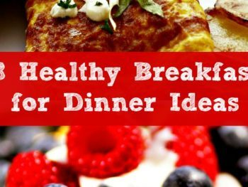 8 Healthy breakfast for dinner ideas - for busy days when your dinner plan falls apart! Family dinner | Family meals | Healthy eating | Easy dinner ideas | Recipes | Kids