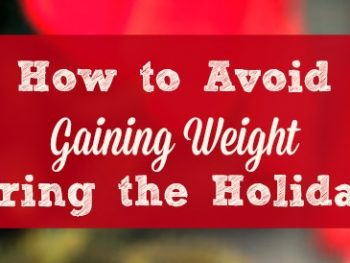 4 Healthy Weight Management Strategies for the Holidays