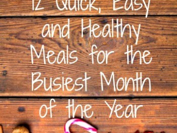 12 Quick and Healthy Meals for Busy Families