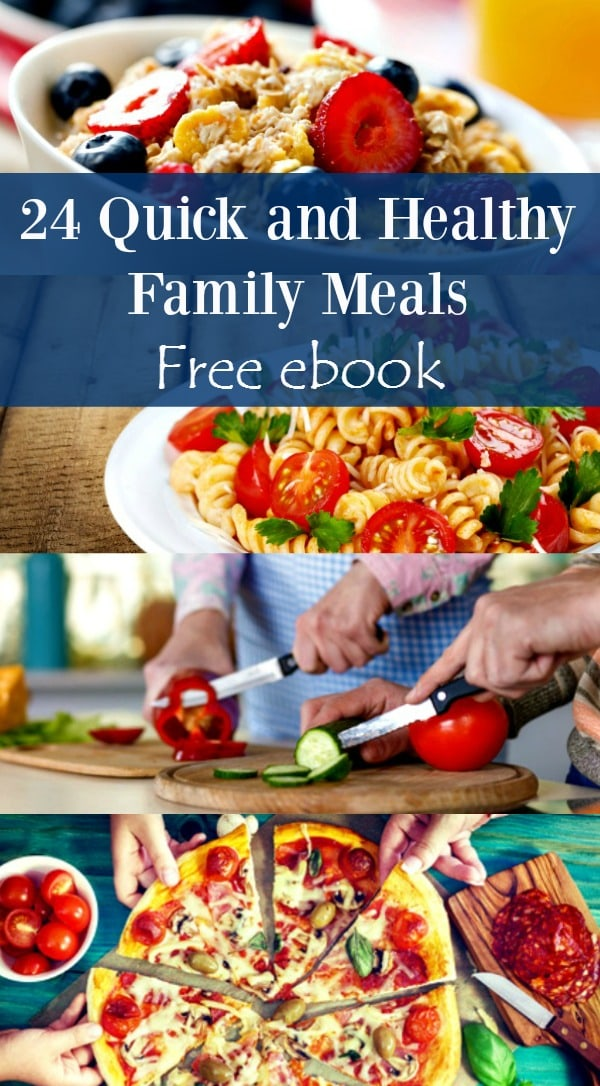 24 healthy and quick family meals free ebook for Quick and easy dinner recipes for family