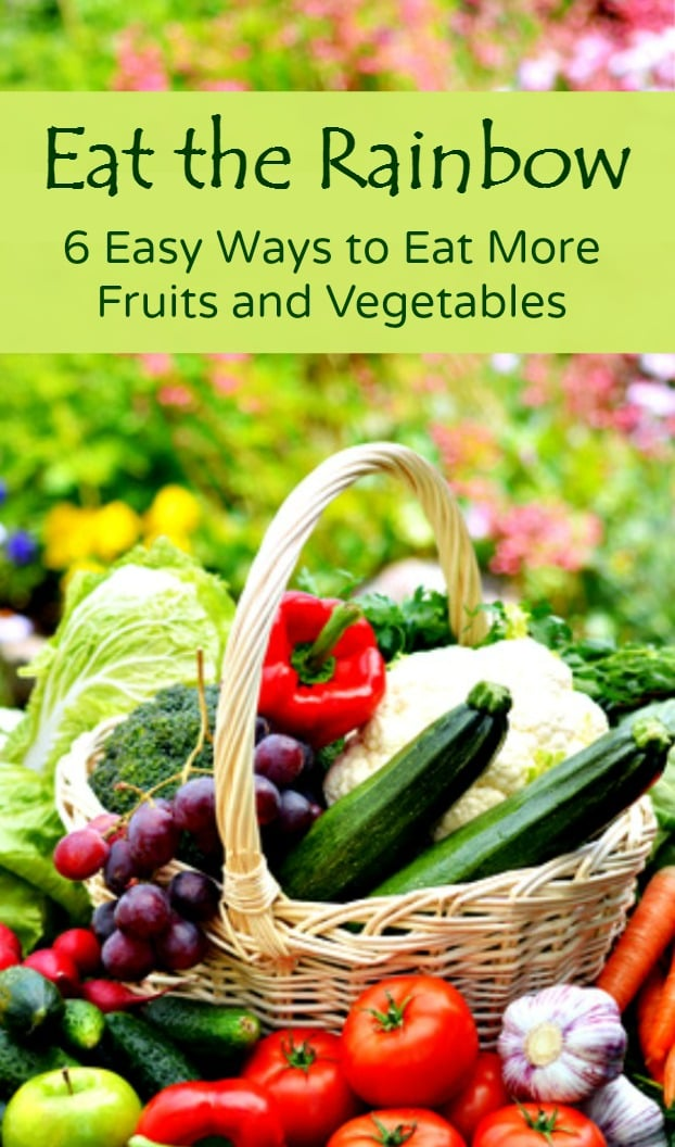 Eat the rainbow - 6 easy ways to eat more fruits and vegetables | Healthy diet | Healthy living | Kitchen hacks