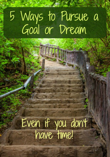 5 Ways to Pursue a Goal or Dream – Setting goals and achieving them often seems out of reach for busy wives and moms. Here are 5 things you can do to get started and moved forward on a goal or dream. I have slacked off on #3 and need to get back to it!