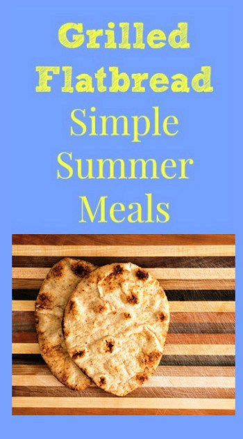 Grilled Flatbread for Simple Summer Meals - Make this easy and delicious grilled flatbread and use it to create simple and delicious family meals this summer. Perfect for pitas, wraps, pizza, or as a side with a big summer salad. #flatbread #grill #grilled Family dinner | Summer recipes | Flatbread recipe