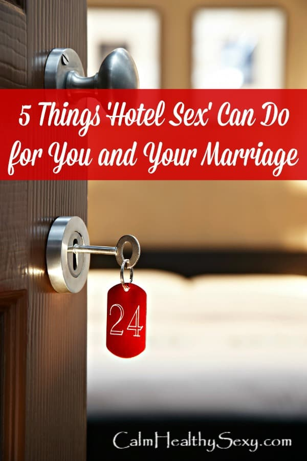 Once in a while, you need to get away from home and enjoy some time alone with your husband - in part because hotel sex can be great for women! Here are 5 ways that getting away can give you and your marriage a boost. #calmhealthysexy #marriage #marriedlife #lovelife