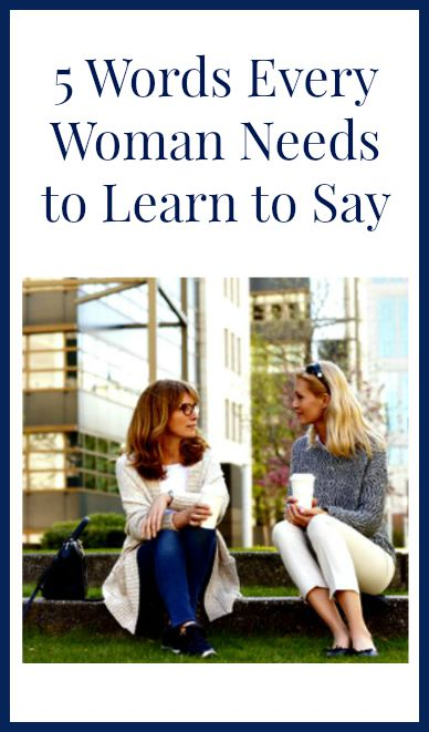 5 Words Every Woman Needs to Learn to Say