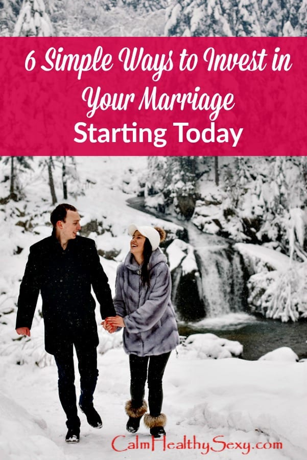 6 Simple Ways to Invest in Your Marriage - Here are 6 simple things that you and your spouse can do to build a stronger, happier marriage - starting today.