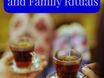 3 Reasons to Create Marriage and Family Rituals