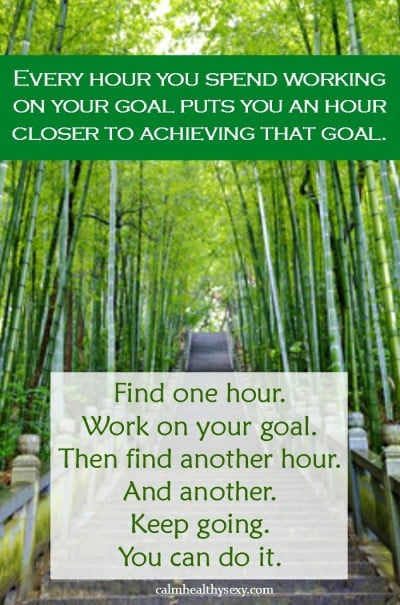 Work on your goals and dreams