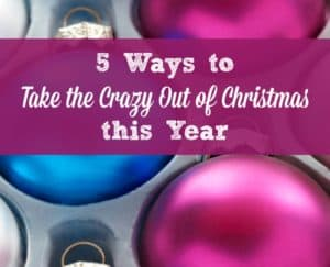 This year, take the crazy out of Christmas! Take 5 steps now to reduce stress, increase calm, and enjoy your life and family throughout the holiday season. Family Christmas | Christmas idea | Christmas tips | Christmas fun