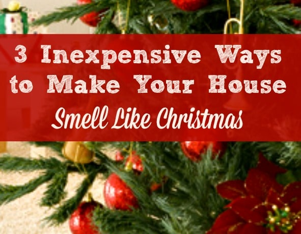 3 Simple Ways to Make Your House Smell Like Christmas - Your home can smell like the holidays from Thanksgiving through Christmas with these 3 easy (and cheap!) ideas. #3 is my new favorite for this year! Scents | DIY | Traditions