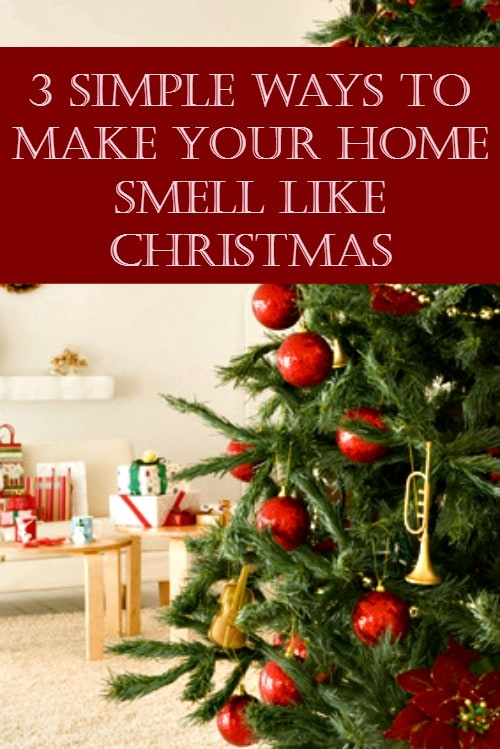 3 inexpensive ways to make your home smell like christmas