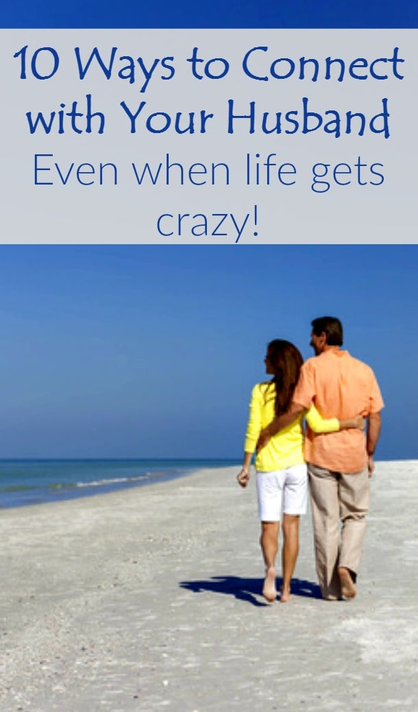 Here are 10 ways to connect with your husband and keep your marriage strong, even when life gets crazy. Marriage tips | Marriage advice | Happy marriage