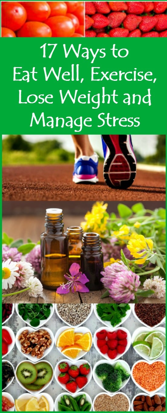 17 Ways to Eat Well, Exercise, Lose Weight and Manage Stress | Healthy life | Diet | Workout | Healthy meals