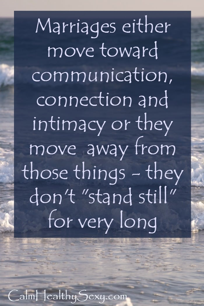 "Marriages either move toward connection or they move away from it - they don't ""stand still"" for very long! Free printables - 17 marriage quotes and love quotes 