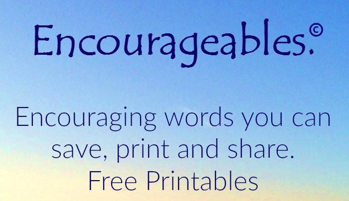 Encourageables - Encouraging words you can save, print and share. Printables Inspirational Sayings Inspirational Quotes FB