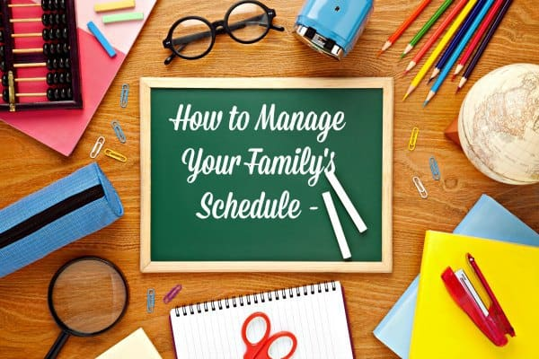How to manage your family's schedule in the new school year