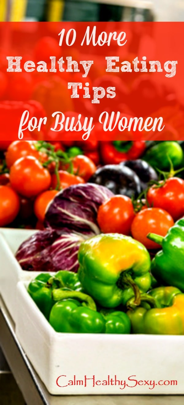 10 Healthy Eating Tips for Busy Women - You want to eat well, but you don't have much time. These tips, tricks and hacks will help you prep and cook healthy meals and snacks, even when your time is limited. Healthy living | Healthy diet | Sunday food prep