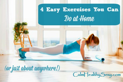 Here are 4 easy exercises for women to do at home or just about anywhere, when they need to exercise but don't have time for a long walk or full workout. Fitness | Exercise tips | Exercise routines | Healthy living | Workout at home