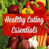 Healthy eating essentials