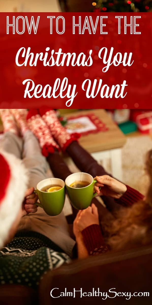 "How to have the Christmas you really want - this free ebook gives you simple ways to create the Christmas you really want this year, rather than letting the holidays just ""happen"" and drive you crazy. Christmas tips, ideas and advice 