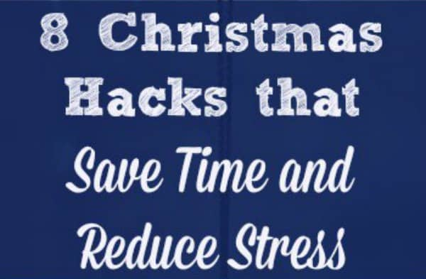 8 Christmas Hacks that Save Time and Reduce Stress - Use this 8 simple tips and ideas to tackle your to-do list without driving yourself crazy this holiday season. Holidays | DIY | Baking | Cooking | Family | Time-saving idea