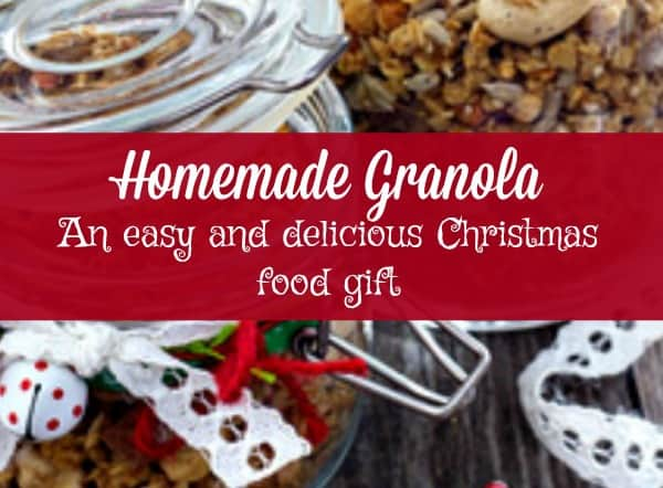 homemade granola is the perfect christmas food gift its is easy to make and package