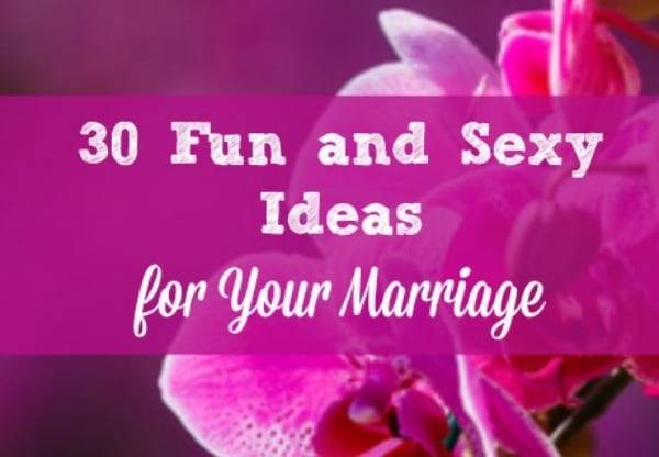 30 Fun and Sexy Ideas for Your Marriage. Here are 30 ways to spice up sex. romance and your love life this year. Marriage tips and advice | Married life
