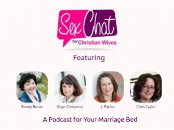 The Sex Chat for Christian Wives Podcast is Live!