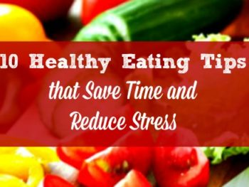 10 Healthy Eating Tips that Save Time and Reduce Stress