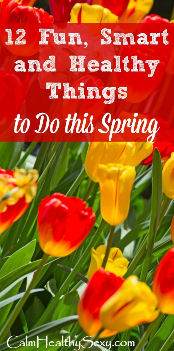 12 Fun, Smart and Healthy Things to Do this Spring - How to eat healthier, get organized, clean your house, plan your garden, enjoy your marriage, and feel sexier this spring. Healthy living and eating | Travel | Snacks | Family meals | Married life | Green cleaning products