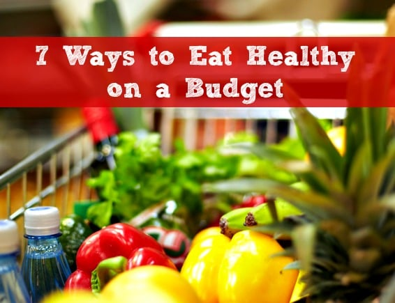 7 Ways to Eat Healthy on a Budget - 7 tips for saving money on real, healthy and even organic food., even if you're a busy mom cooking for a family. Grocery budget | Meal plan | Save money | Meal prep