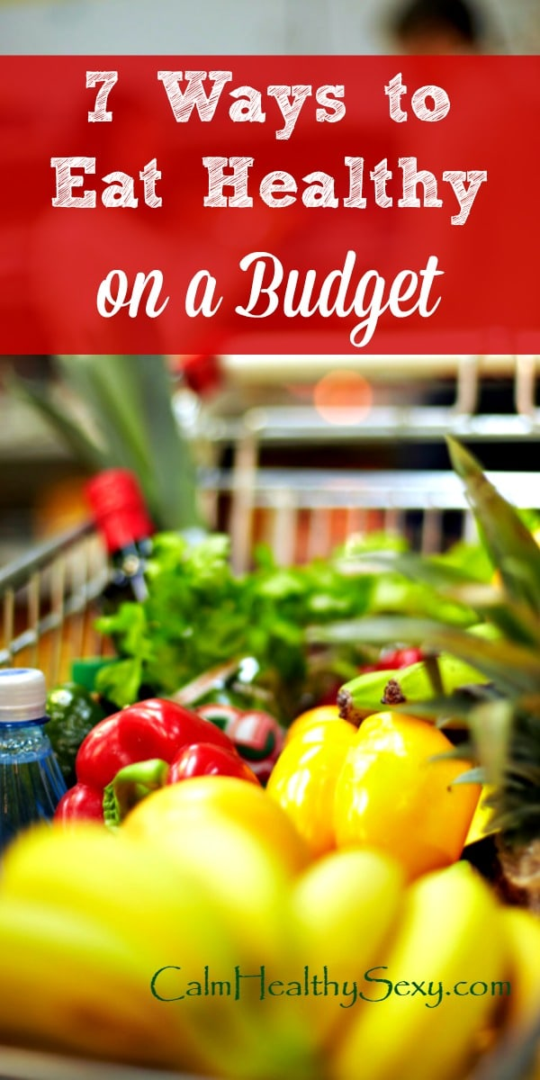 7 Ways to Eat Healthy on a Budget - 7 practical tips for saving money on real, healthy and even organic food., even if you're a busy mom cooking for a family. Grocery budget | Meal plan | Save money | Meal prep