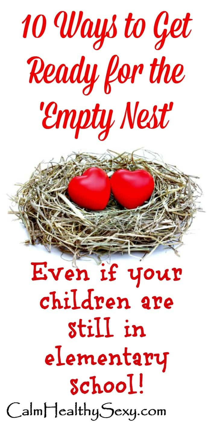 10 Ways to Get Ready for the Empty Nest - Here are 10 ways to strengthen your marriage now, so you'll be ready to enjoy it when your children leave home. Even if your children are in elementary school, it's time to start. Marriage tips, advice and encouragement | Strong and happy marriage | Empty nest syndrome