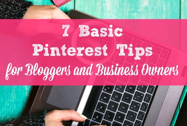 As a blogger or small business owner, you know that Pinterest can transform your business. But learning to use it can seem very intimidating! If you're ready to give it a try, here a 7 basic Pinterest tips that can help you get started.