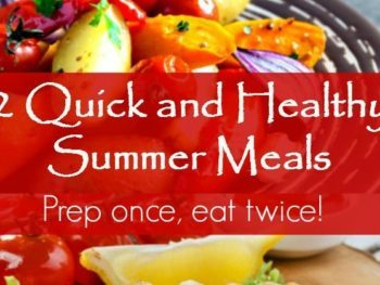 2 Quick and Healthy Summer Meals